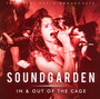 In & Out Of The Cage - Soundgarden