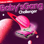 Challenger - Baby's Gang