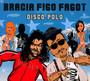 Disco Polo - Bracia Figo Fagot