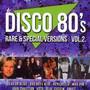 Disco 80's Rare & Special Versions vol.2 - Disco 80's Rare & Special