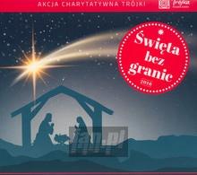 Święta Bez Granic 2016 - Akcja Charytatywna Trójki - Polskie Radio Program 3   [V/A]