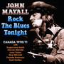 Rock The Blues Tonight - John Mayall