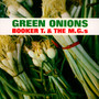 Green Onions - Booker T Jones . / The MG's