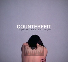 Together We Are Strong - Counterfeit