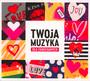 Twoja Muzyka - Dla Zakochanych - V/A