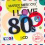 Przedstawia: I Love 80's vol.2 - Marek    Sierocki