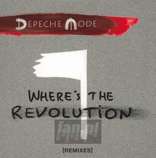 Where's The Revolution (Remixes) - Depeche Mode