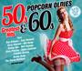 Popcorn Oldies: 50s & 60s - Popcorn Oldies