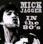 In The Eighties - Mick Jagger