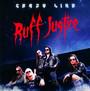 Ruff Justice - Crazy Lixx