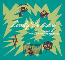 Lovely Creatures - The Best Of Nick Cave & The Bad Seeds - Nick Cave / The Bad Seeds