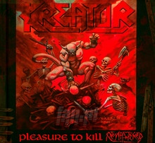 Pleasure To Kill - Kreator