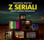 Muzyka Z Seriali - Maciej Ulewicz Prezentuje - V/A