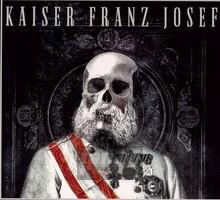 Make Rock Great Again - Kaiser Franz Josef