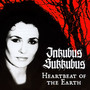 Heartbeat Of The Earth - Inkubus Sukkubus