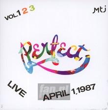 Live, April 1987 [1987.04.01] - Perfect