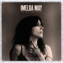 Life Love Flesh Blood - Imelda May