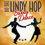 Lindy Hop-Swing Dance - Let's Dance