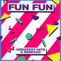 Greatest Hits & Remixes - Fun Fun