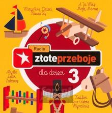 Radio Złote Przeboje Dla Dzieci vol. 3 - Radio Złote Przeboje