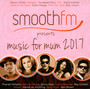 Smoothfm Presents Music For Mum 2017 - V/A