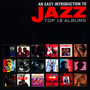 An Easy Introduction To Jazz - Top 18 Albums