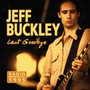 Last Goodbye - Radio Broadcast - Jeff Buckley
