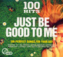 100 Hits: Just Be Good To Me - V/A