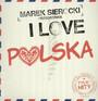 Przedstawia: I Love Polska - Marek    Sierocki