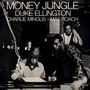 Money Jungle - Duke Ellington / Charles M