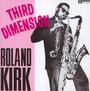 Third Dimension - Roland Kirk