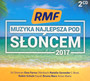 Najlepsza Muzyka Pod Słońcem 2017 - Radio RMF FM: Najlepsza Muzyka