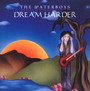 Dream Harder - The Waterboys