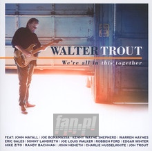 We're All In This Togethe - Walter Trout