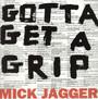 Gotta Getta Grip/England Lost - Mick Jagger