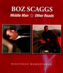 Middle Man/Other Roads - Boz Scaggs