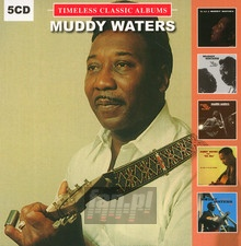 Timeless Classic Albums - Muddy Waters