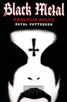 Black Metal - Ewolucja Kultu - Dayal Patterson