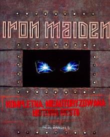 Neil Daniels: Kompletna, Nieautoryzowana Historia Bestii - Iron Maiden