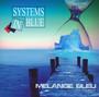 Melange Bleu - Systems In Blue