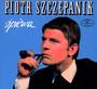 Piotr Szczepanik Śpiewa - Piotr Szczepanik