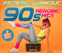 90s Aerobic Hits - Fitness & Workout