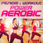 Fitness & Workout: Power Aerob - V/A
