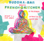 Buddha Bar Meets French Kitchen - Buddha Bar