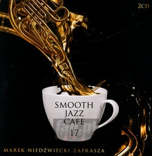 Smooth Jazz Cafe 17 - Marek  Niedźwiecki