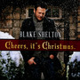 Cheers It's Christmas - Blake Shelton