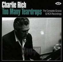 Too Many Teardrops: The Complete Groove & Rca Recordings - Charlie Rich