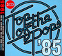 Top Of The Pops 85 - Top Of The Pops