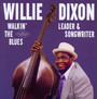 Walin' The Blues - Leader & Songwriter - Willie Dixon