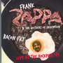 Bacon Fat / Live At The Rockpile - Frank Zappa  & The Mothers Of Invention